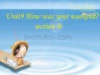 unit 9how was you weekend section B 新目标