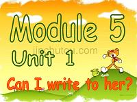 module5_unit1_can_i_write_to_her课件