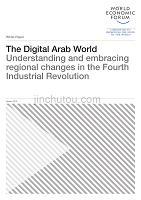 世界经济论坛-数字阿拉伯世界:理解和接受第四次工业革命的地区变化(英文)